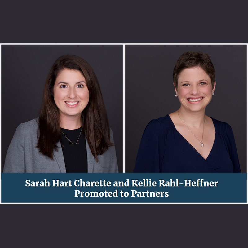 Gross McGinley Promotes Sarah Hart Charette and Kellie Rahl-Heffner to Partner Attorneys